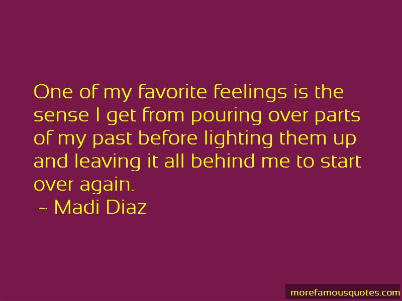 Madi Diaz Quotes: One of my favorite feelings is the sense