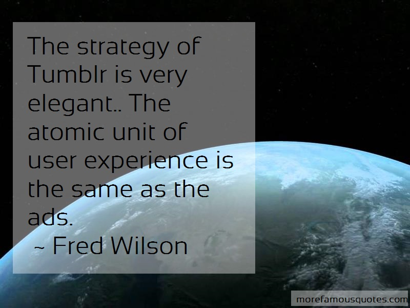 Fred Wilson Quotes: The strategy of tumblr is very elegant
