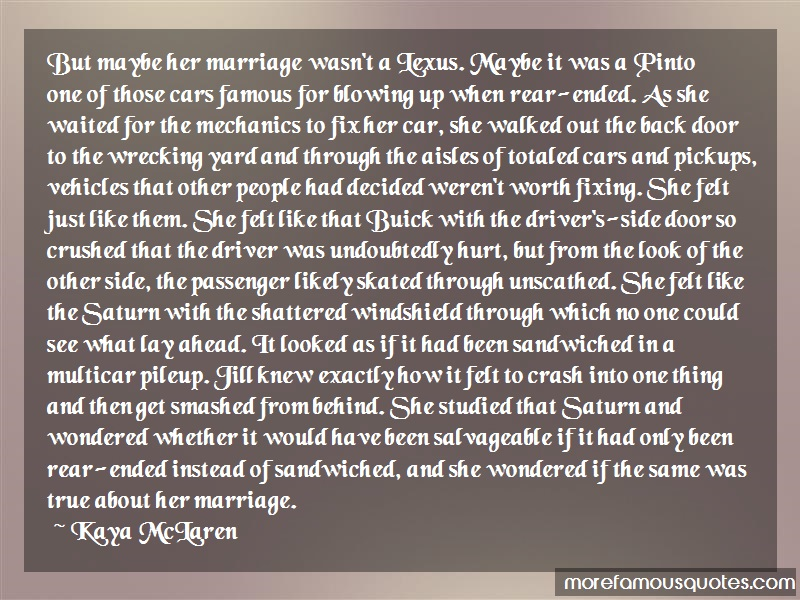 Kaya McLaren Quotes: But Maybe Her Marriage Wasnt A Lexus