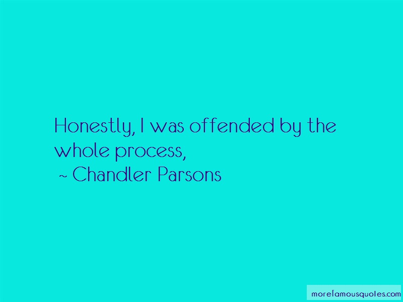 Chandler Parsons Quotes: Honestly i was offended by the whole