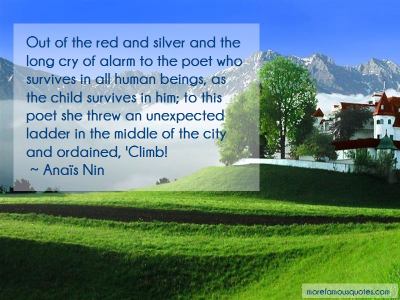 Anaïs Nin Quotes: Out of the red and silver and the long