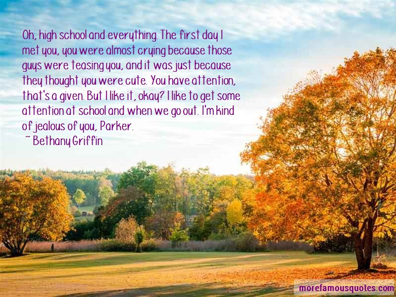 Bethany Griffin Quotes: Oh High School And Everything The First