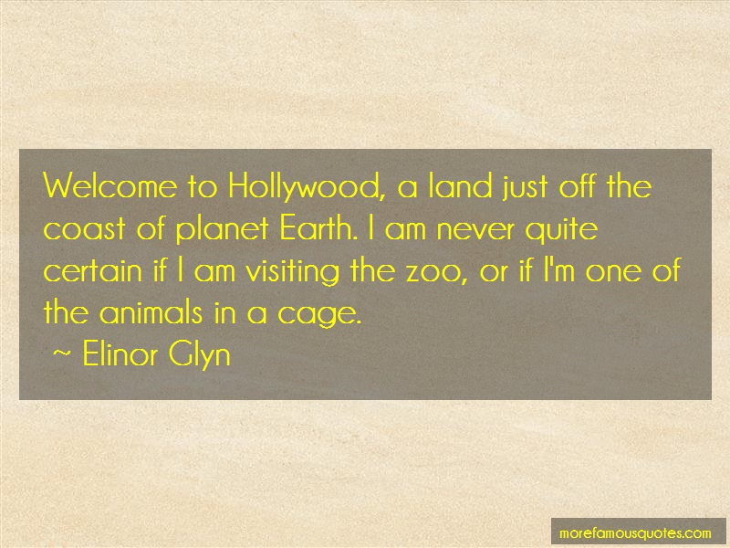Elinor Glyn Quotes: Welcome To Hollywood A Land Just Off The
