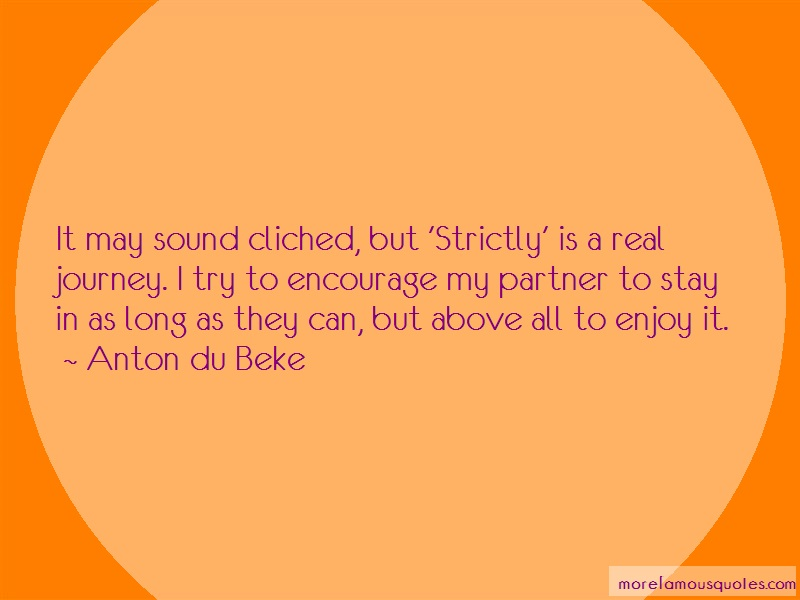 Anton Du Beke Quotes: It may sound cliched but strictly is a
