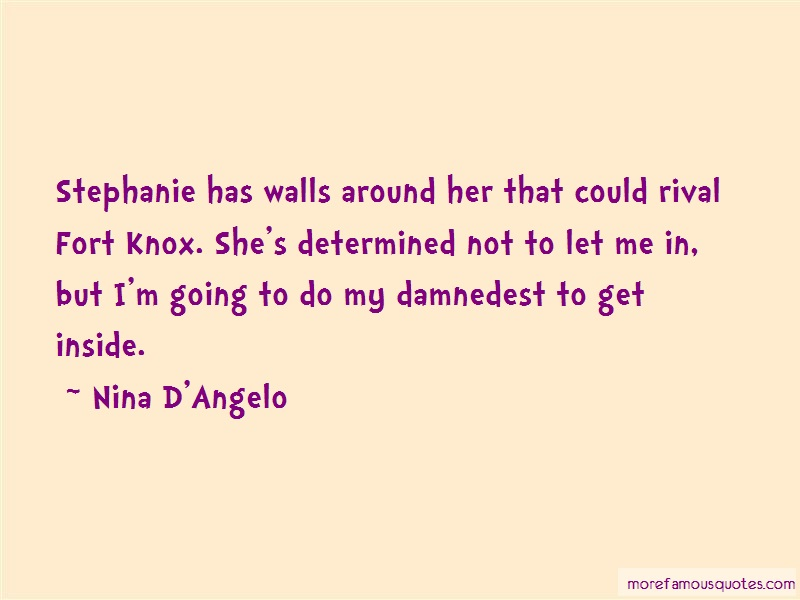 Nina D'Angelo Quotes: Stephanie Has Walls Around Her That