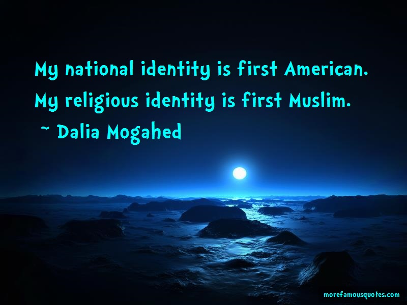 Dalia Mogahed Quotes: My National Identity Is First American