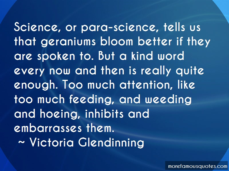 Victoria Glendinning Quotes: Science Or Para Science Tells Us That
