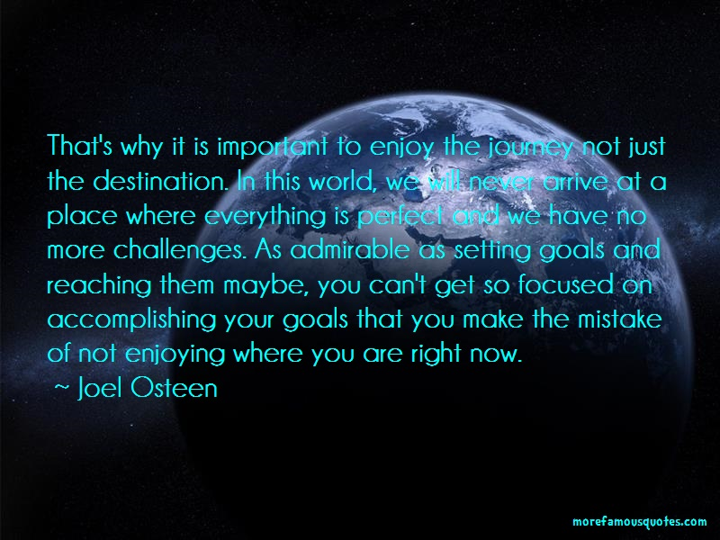 Joel Osteen Quotes: Thats why it is important to enjoy the