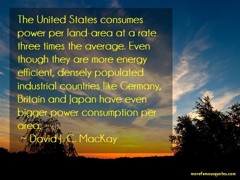 David J. C. MacKay Quotes: The united states consumes power per