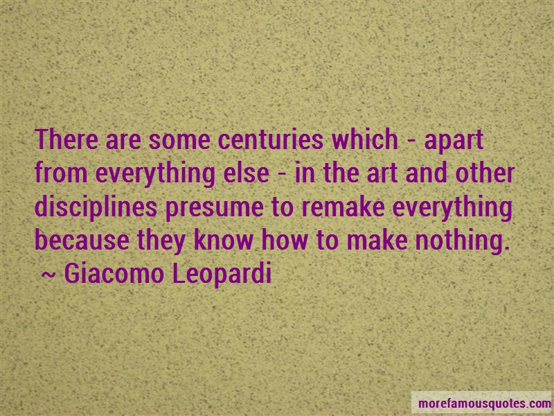 Giacomo Leopardi Quotes: There are some centuries which apart