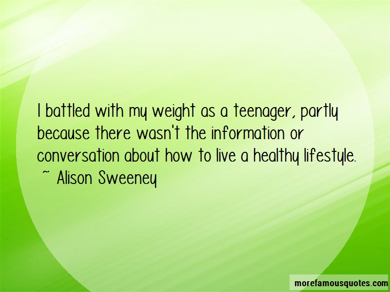 Alison Sweeney Quotes: I Battled With My Weight As A Teenager