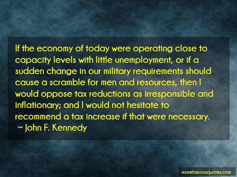 John F. Kennedy Quotes: If The Economy Of Today Were Operating