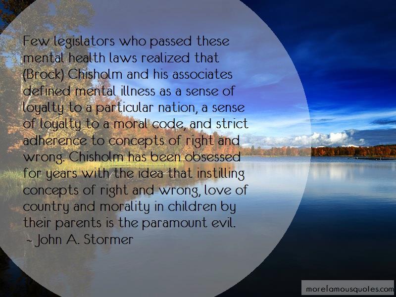 John A. Stormer Quotes: Few Legislators Who Passed These Mental