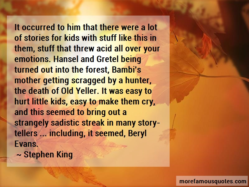 Stephen King Quotes: It Occurred To Him That There Were A Lot
