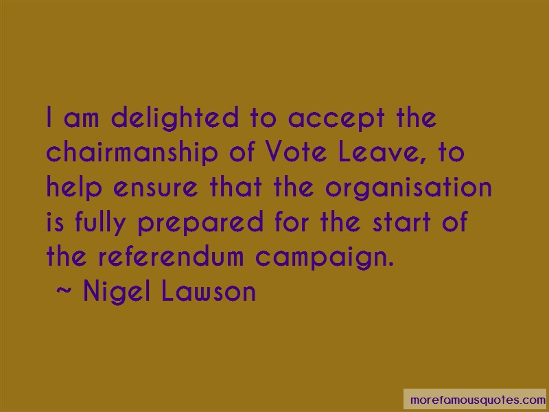 Nigel Lawson Quotes: I Am Delighted To Accept The
