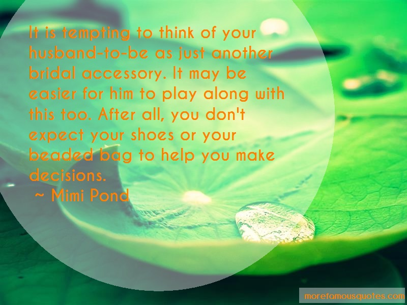 Mimi Pond Quotes: It is tempting to think of your husband