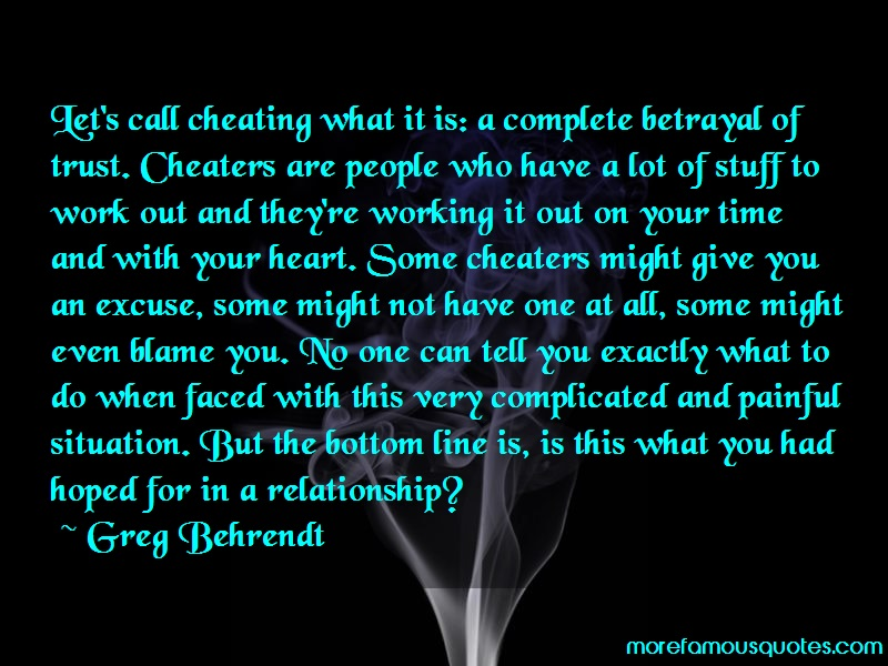 Greg Behrendt Quotes: Lets call cheating what it is a complete