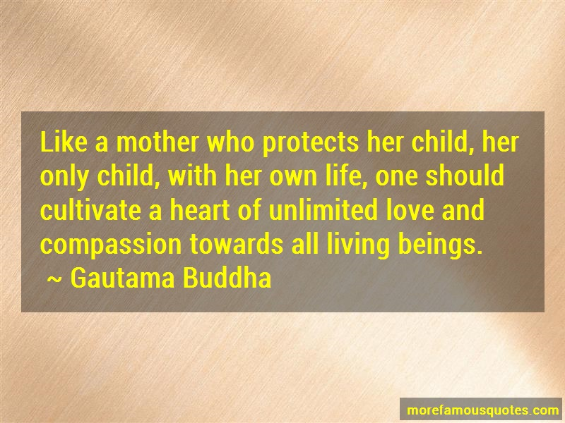Gautama Buddha Quotes: Like a mother who protects her child her