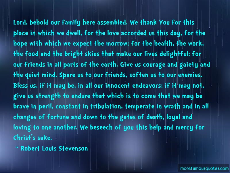 Robert Louis Stevenson Quotes: Lord Behold Our Family Here Assembled We
