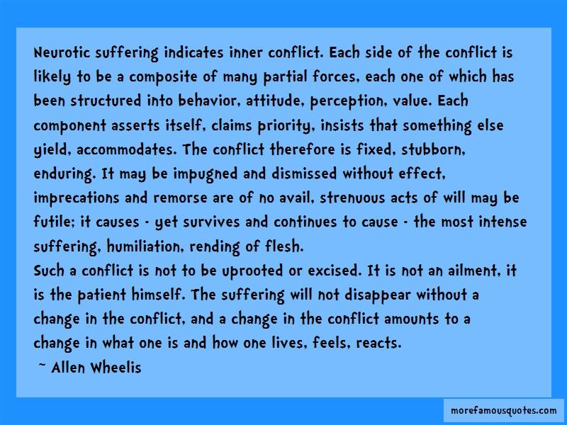 Allen Wheelis Quotes: Neurotic suffering indicates inner