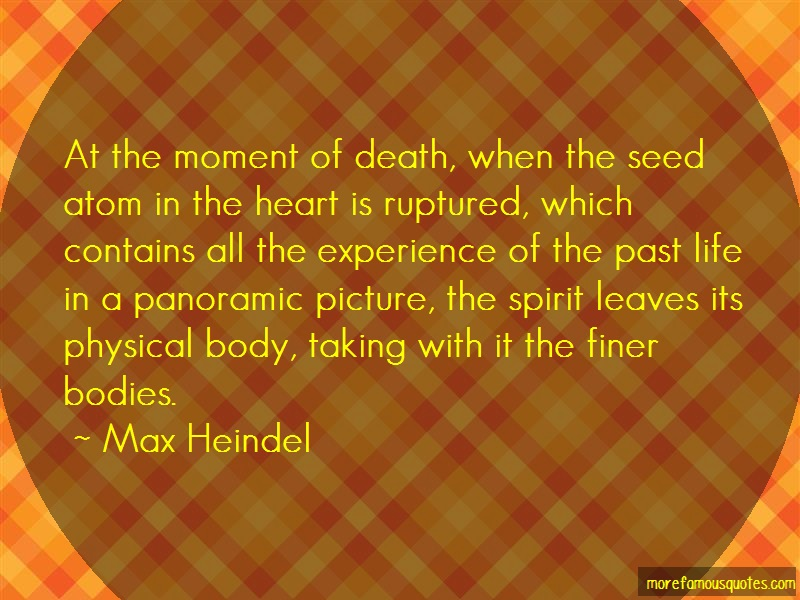 Max Heindel Quotes: At The Moment Of Death When The Seed