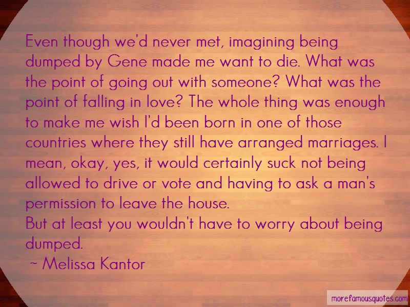 Melissa Kantor Quotes: Even though wed never met imagining
