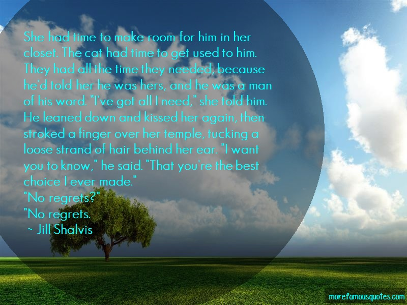 Jill Shalvis Quotes: She had time to make room for him in her