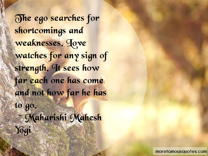 Maharishi Mahesh Yogi Quotes: The ego searches for shortcomings and