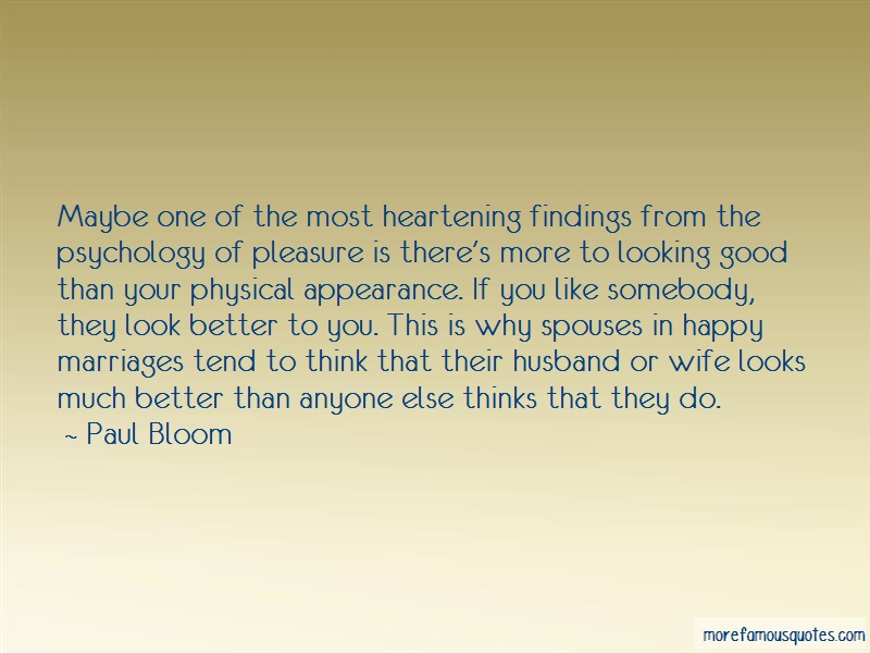 Paul Bloom Quotes: Maybe One Of The Most Heartening