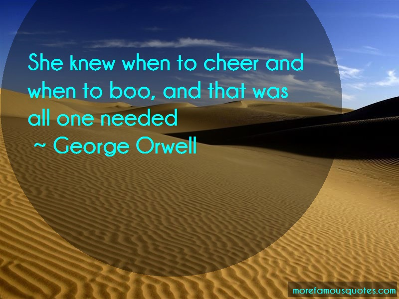 George Orwell Quotes: She knew when to cheer and when to boo