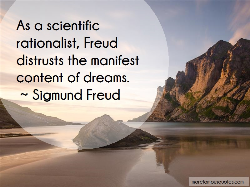 Sigmund Freud Quotes: As a scientific rationalist freud