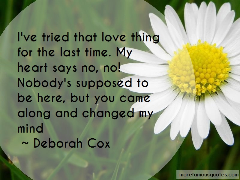 Deborah Cox Quotes: Ive tried that love thing for the last