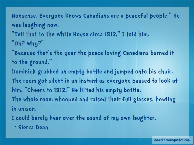 Sierra Dean Quotes: Nonsense Everyone Knows Canadians Are A