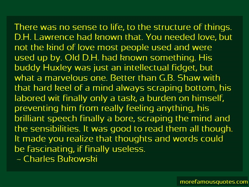 Charles Bukowski Quotes: There was no sense to life to the