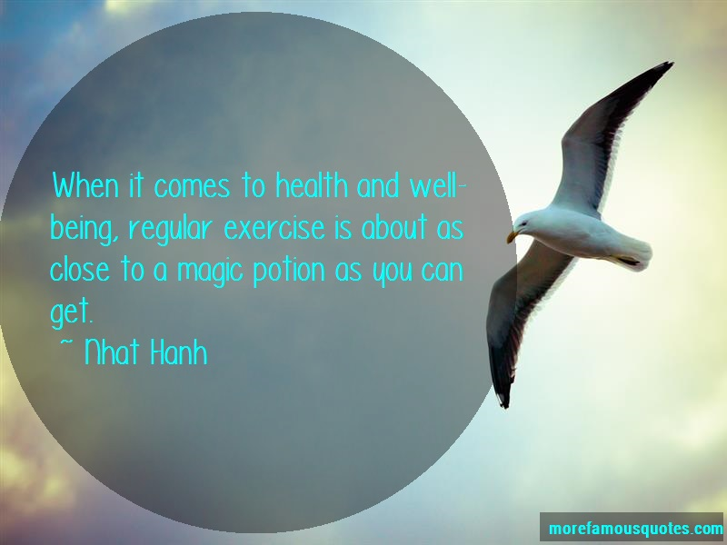 Nhat Hanh Quotes: When it comes to health and well being
