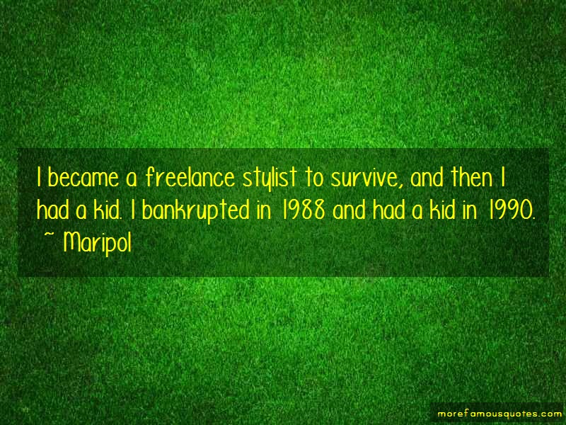 Maripol Quotes: I became a freelance stylist to survive