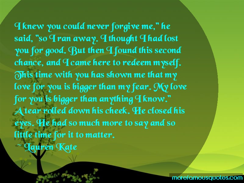 Lauren Kate Quotes: I knew you could never forgive me he