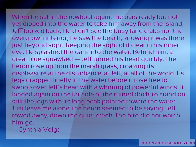 Cynthia Voigt Quotes: When He Sat In The Rowboat Again The
