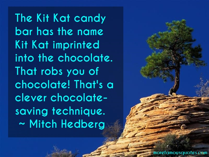 Mitch Hedberg Quotes: The Kit Kat Candy Bar Has The Name Kit