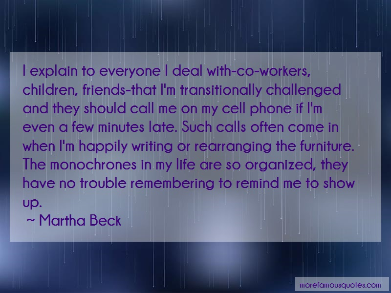 Martha Beck Quotes: I explain to everyone i deal with co