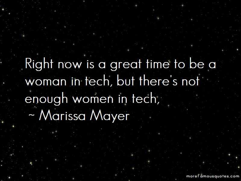 Marissa Mayer Quotes: Right Now Is A Great Time To Be A Woman
