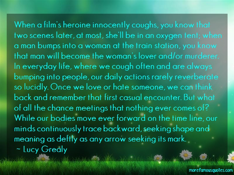Lucy Grealy Quotes: When a films heroine innocently coughs
