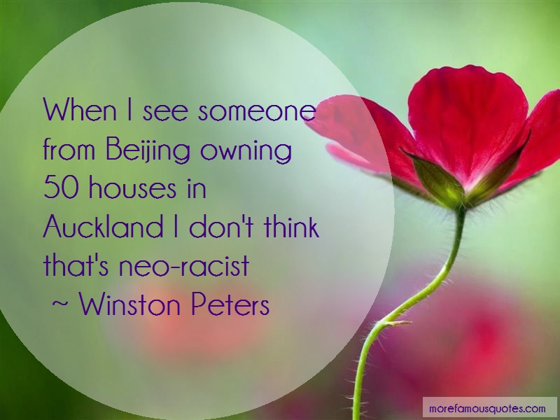 Winston Peters Quotes: When i see someone from beijing owning