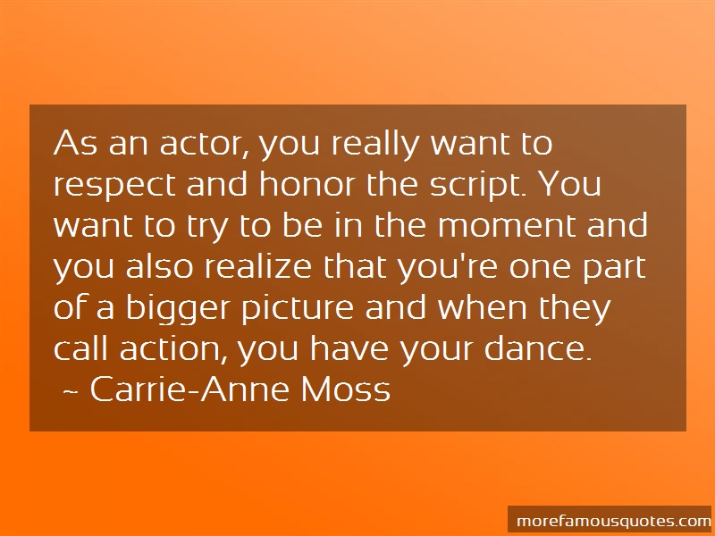 Carrie-Anne Moss Quotes: As An Actor You Really Want To Respect