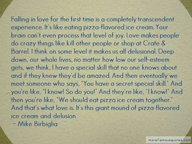 Mike Birbiglia Quotes: Falling In Love For The First Time Is A