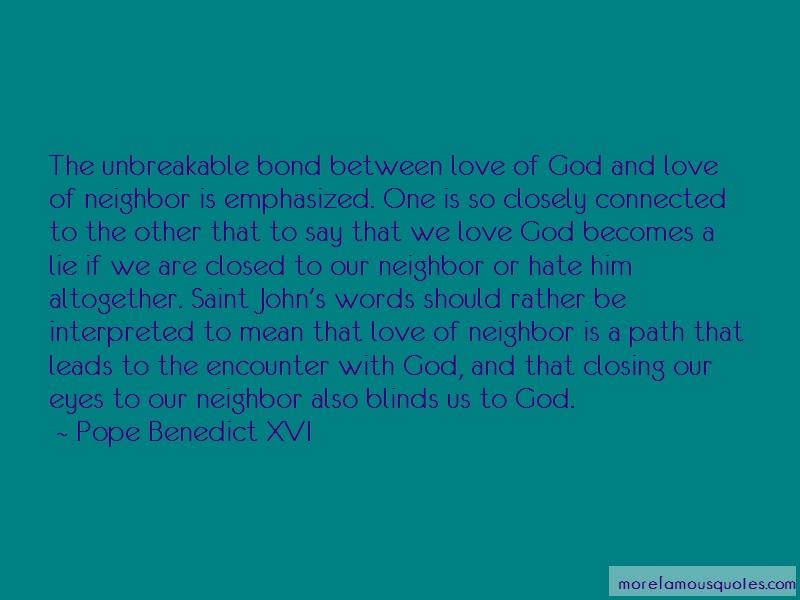 Pope Benedict XVI Quotes: The unbreakable bond between love of god