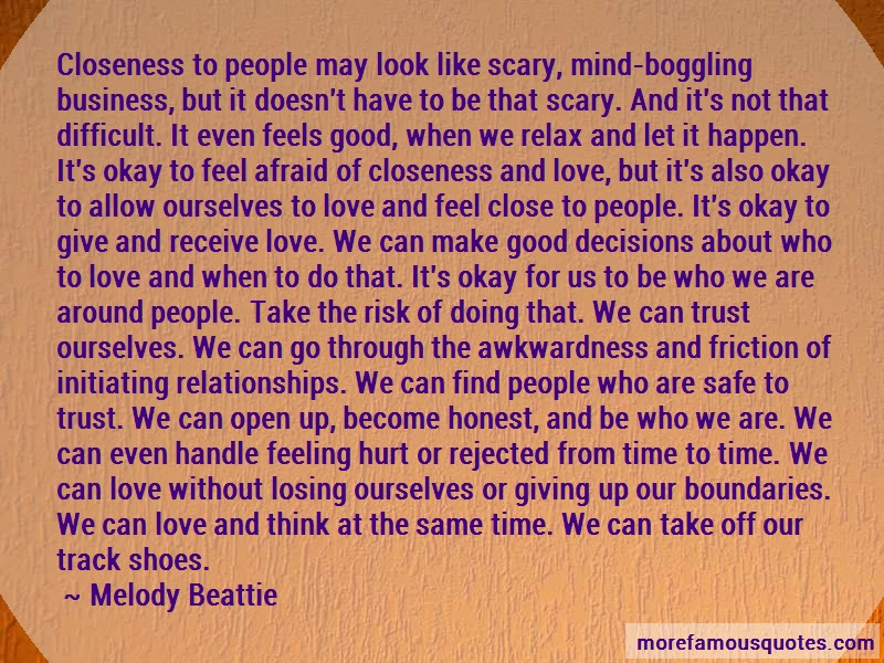 Melody Beattie Quotes: Closeness to people may look like scary