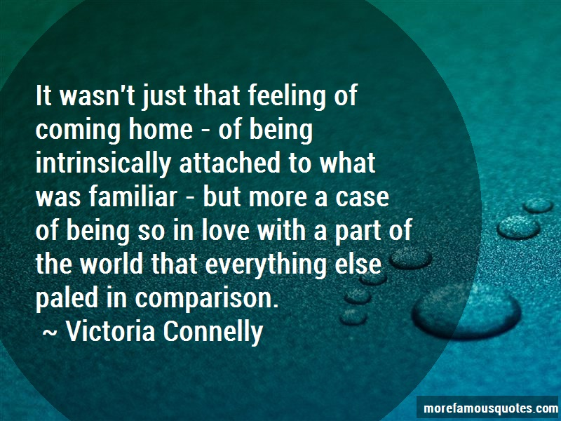Victoria Connelly Quotes: It wasnt just that feeling of coming