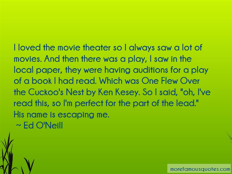 Ed O'Neill Quotes: I loved the movie theater so i always