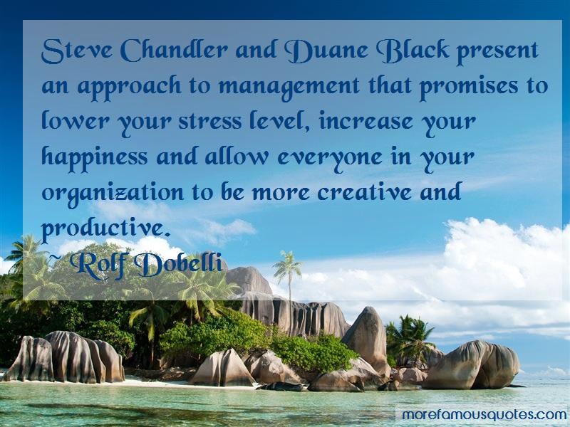 Rolf Dobelli Quotes: Steve Chandler And Duane Black Present